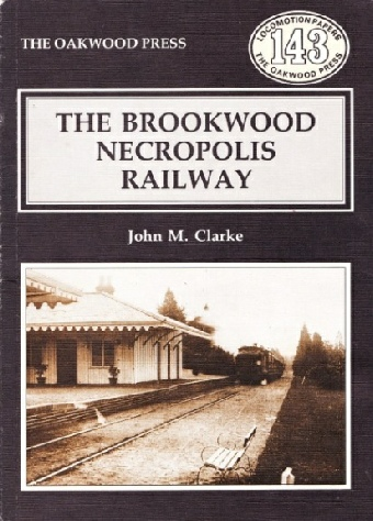 The Brookwood Necropolis Railway (first edition)  by John Clarke