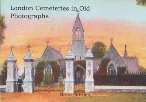 London Cemeteries in Old Photographs by Brian Parsons