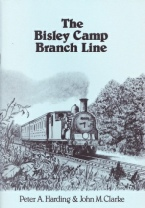 The Bisley Camp Branch Line by John Clarke and Peter Harding